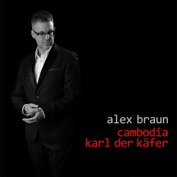 Alex Braun - Cambodia / Karl der Käfer (Single) (2019)