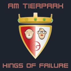 Am Tierpark - Kings of Failure (2019)
