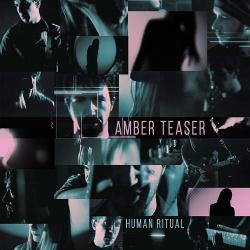 Amber Teaser - Human Ritual (2019)