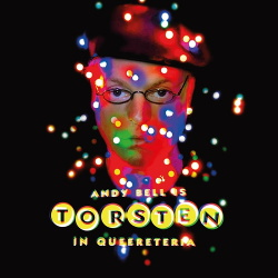 Andy Bell - Torsten in Queereteria (2019)