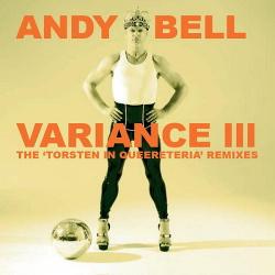 Andy Bell - Variance III (The Torsten In Queereteria Remixes) (2019)