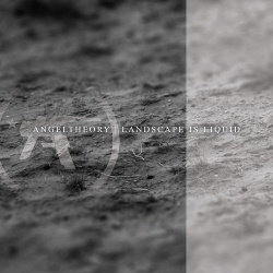 Angeltheory - Landscape Is Liquid (2019)