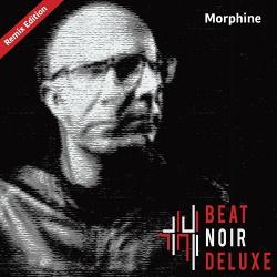 Beat Noir Deluxe - Morphine (Remix Edition) (2019)