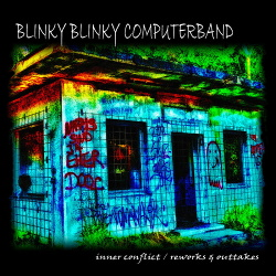 Blinky Blinky Computerband - Inner Conflict / Reworks & Outtakes (2019)