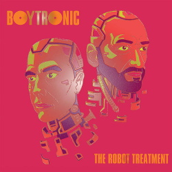 Boytronic - The Robot Treatment (2019)