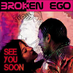 Broken Ego - See You Soon (Single) (2018)