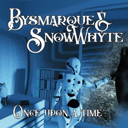 Bysmarque & Snowwhyte - Once Upon a Time (2019)