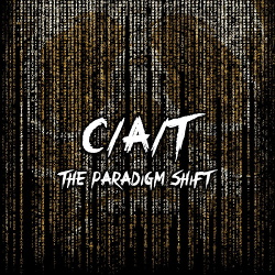 C/A/T - The Paradigm Shift (2019)