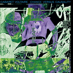 Cabaret Voltaire - Chance Versus Causality (2019)