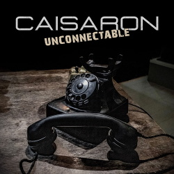 Caisaron - Unconnectable (Single) (2019)