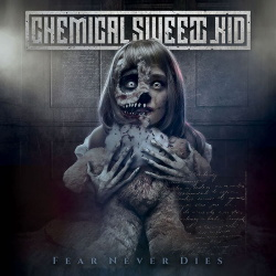 Chemical Sweet Kid - Fear Never Dies (2019)