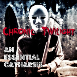 Chronic Twilight - An Essential Catharsis (2019)