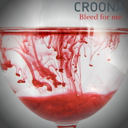 Croona - Bleed for Me (Remixes) (2019)
