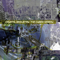 Crystal Geometry - The Cyber Heresy (2019)