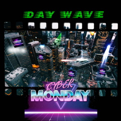 Cyber Monday - Day Wave (2019)