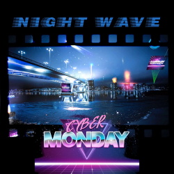 Cyber Monday - Night Wave (2019)