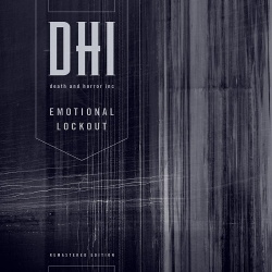 DHI (Death And Horror Inc.) - Emotional Lockout (Remastered Edition) (2019)