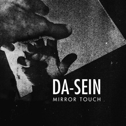Da-Sein - Mirror Touch (2019)