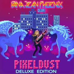 Dana Jean Phoenix - PixelDust Deluxe Edition (2019)