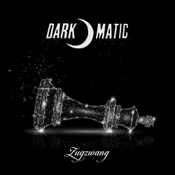 Dark-O-Matic - Zugzwang (Single) (2019)