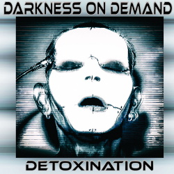 Darkness On Demand - Detoxination (2019)