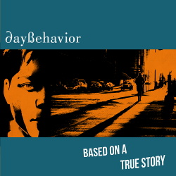 Daybehavior - Based On A True Story (2019)