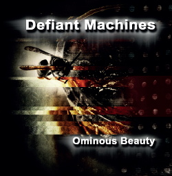 Defiant Machines - Ominous Beauty (2019)