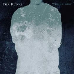 Der Klinke - Who to Deny (Single) (2019)