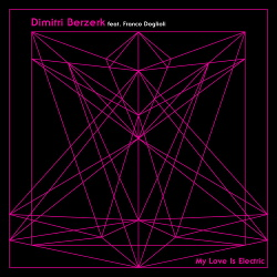 Dimitri Berzerk Feat. Franco Doglioli - My Love Is Electric (Single) (2019)