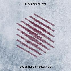 Dos Asmund & Mortal Void - Black Box Delays (EP) (2019)