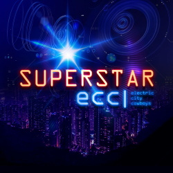 Electric City Cowboys - Superstar (2019)