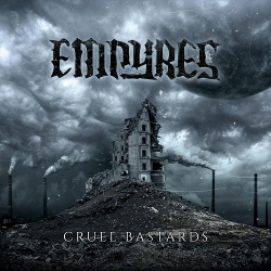 Empyres - Cruel Bastards (2019)