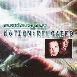 Endanger - Motion:Reloaded (2003)