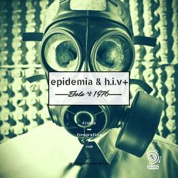 Epidemia & HIV+ - Ebola 1976 (EP) (2019)