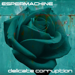 Espermachine - Delicate Corruption (2019)