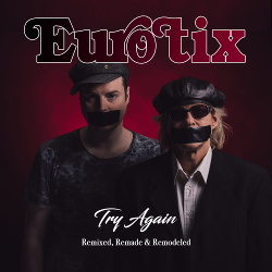 Eurotix - Try Again (Remixed, Remade & Remodeled) (2019)