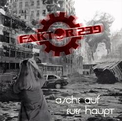 Faktor 239 - Asche auf euer Haupt (2019)