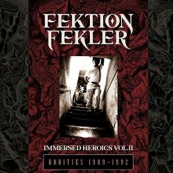 Fektion Fekler - Immersed Heroics, Vol. II: Rarities 1989-1992 (2019)