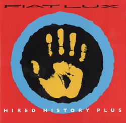 Fiat Lux - Hired History Plus (2CD) (2019)