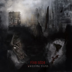 Fix8:Sed8 - Warning Signs (2019)