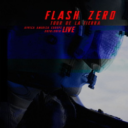 Flash Zero - Tour de la Tierra (2019)