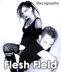 Flesh Field Discography