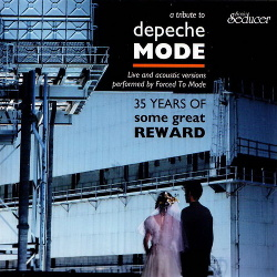 Forced To Mode - 35 Years Of Some Great Reward: A Tribute To Depeche Mode (2019)