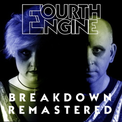 Fourth Engine - Breakdown Remastered (2019)
