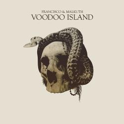 Francisco & Malkuth - Voodoo Island EP (2019)