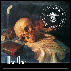Frank The Baptist - Road Omen (2019)