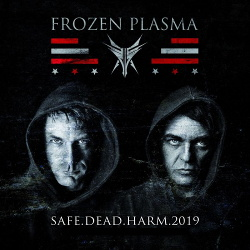 Frozen Plasma - Safe Dead Harm 2019 (2019)