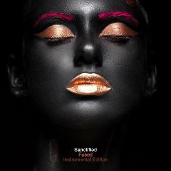 Fused - Sanctified (Instrumental Edition) (2019)