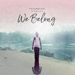 Futurecop! & Parallels - We Belong (Single) (2019)