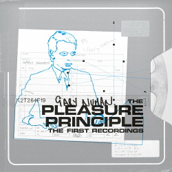 Gary Numan - The Pleasure Principle - The First Recordings (2019)